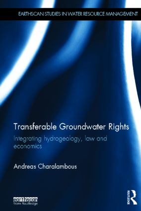Transferable Groundwater Rights: Integrating Hydrogeology, Law and Economics (Hardback) book cover