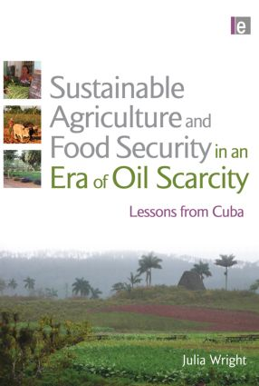 Sustainable Agriculture and Food Security in an Era of Oil Scarcity: Lessons from Cuba (Paperback) book cover