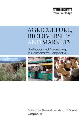 Agriculture, Biodiversity and Markets: Livelihoods and Agroecology in Comparative Perspective (Paperback) book cover