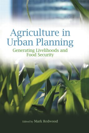 Agriculture in Urban Planning: Generating Livelihoods and Food Security (Paperback) book cover