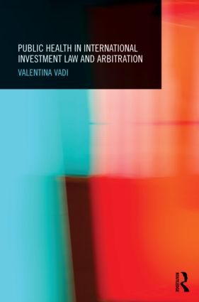 Public Health in International Investment Law and Arbitration (Hardback) book cover