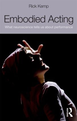Embodied Acting: What Neuroscience Tells Us About Performance (Paperback) book cover
