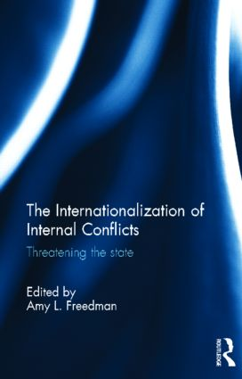 The Internationalization of Internal Conflicts: Threatening the State book cover
