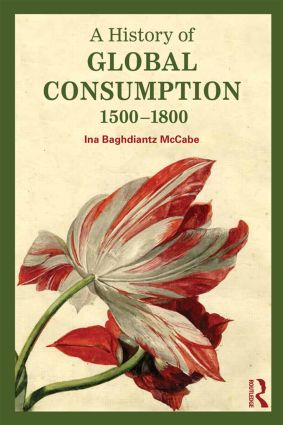A History of Global Consumption: 1500 - 1800 book cover