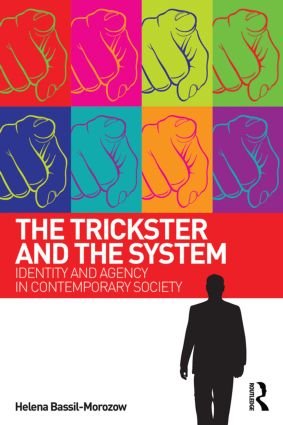 The Trickster and the System: Identity and agency in contemporary society book cover