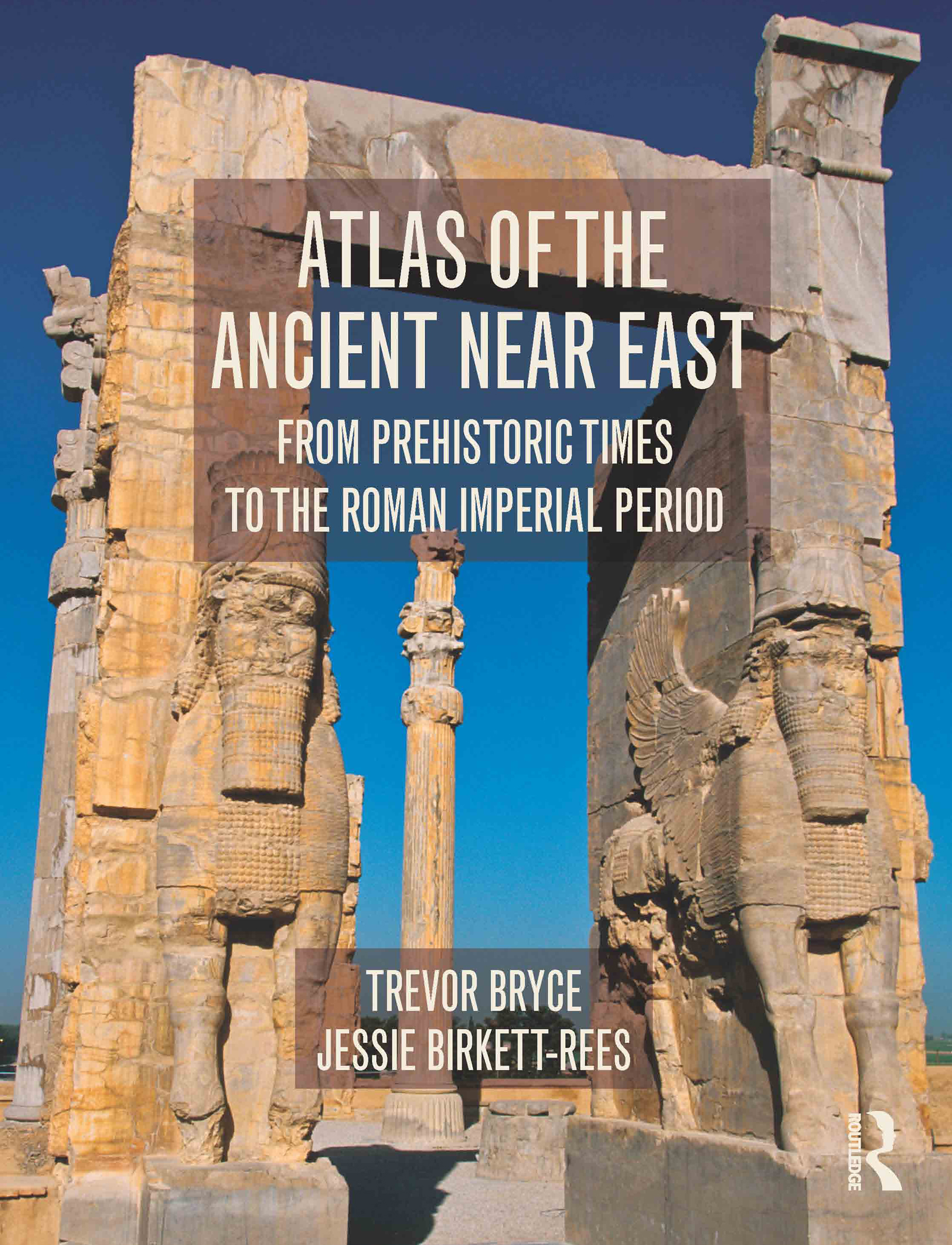 Atlas of the Ancient Near East: From Prehistoric Times to the Roman Imperial Period, 1st Edition (Paperback) book cover