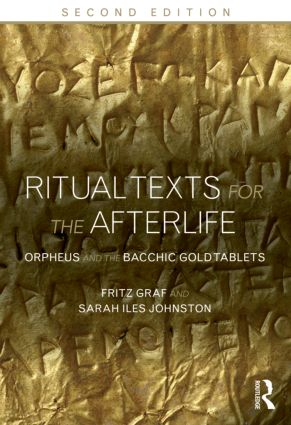 Ritual Texts for the Afterlife: Orpheus and the Bacchic Gold Tablets, 2nd Edition (Paperback) book cover