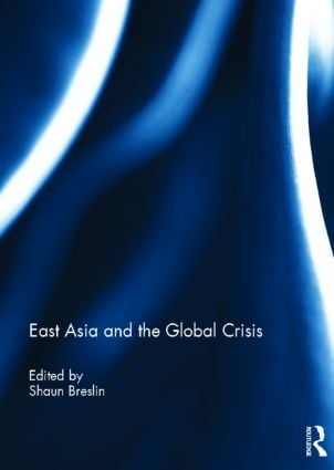 East Asia and the Global Crisis (Hardback) book cover