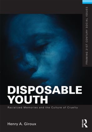 Disposable Youth: Racialized Memories, and the Culture of Cruelty (Paperback) book cover