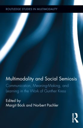 Multimodality and Social Semiosis: Communication, Meaning-Making, and Learning in the Work of Gunther Kress (Hardback) book cover