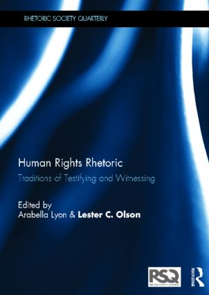 Human Rights Rhetoric: Traditions of Testifying and Witnessing (Hardback) book cover
