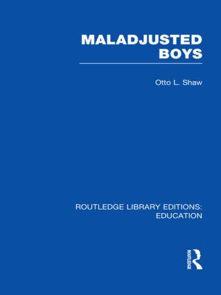 Maladjusted Boys (RLE Edu M) (Hardback) book cover