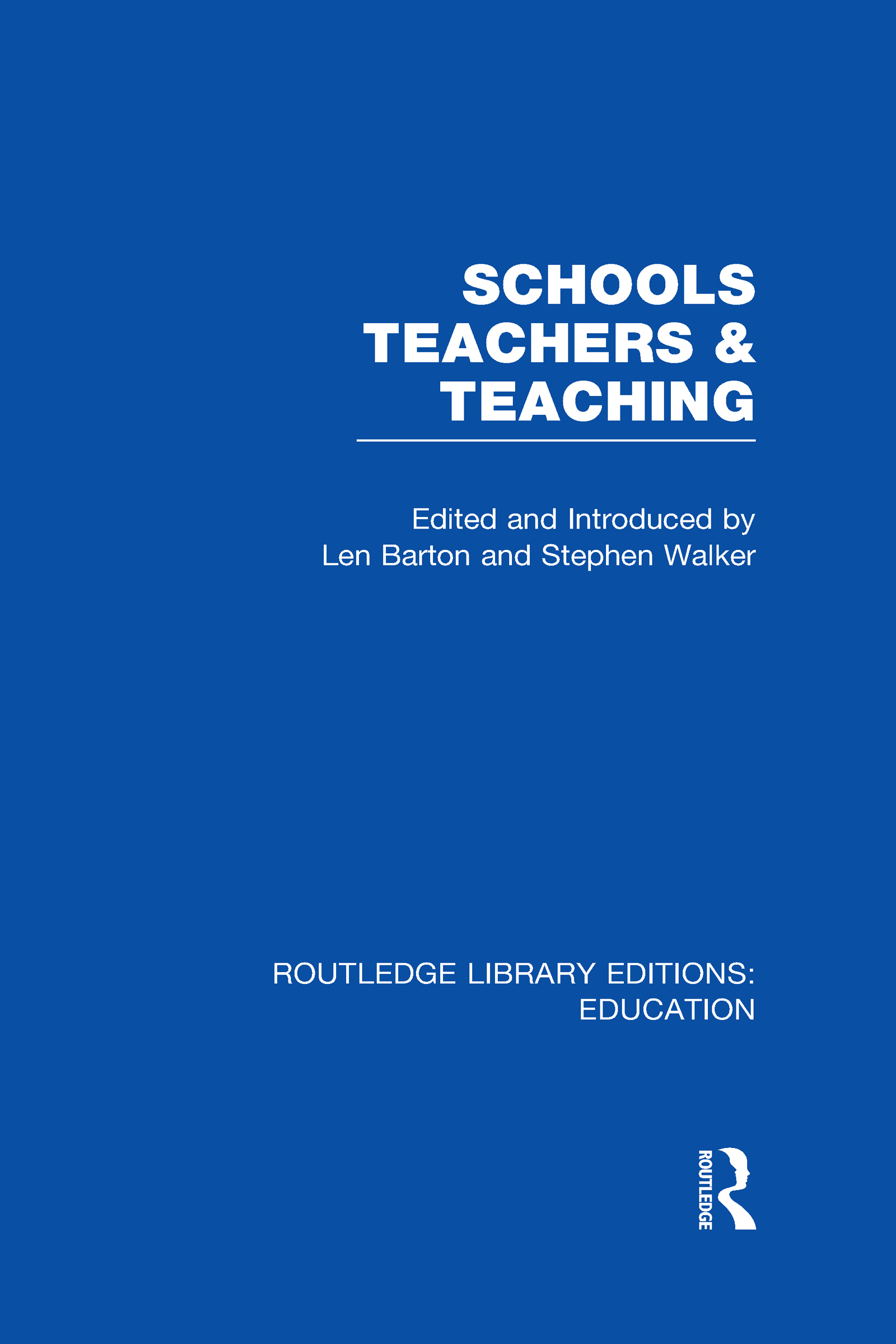 Schools, Teachers and Teaching (RLE Edu N) (Hardback) book cover