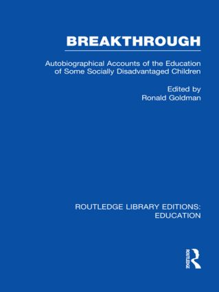 Breakthrough (RLE Edu M): Autobiographical Accounts of the Education of Some Socially Disadvantaged Children (Hardback) book cover