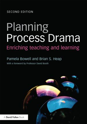 Planning Process Drama: Enriching teaching and learning, 2nd Edition (Paperback) book cover