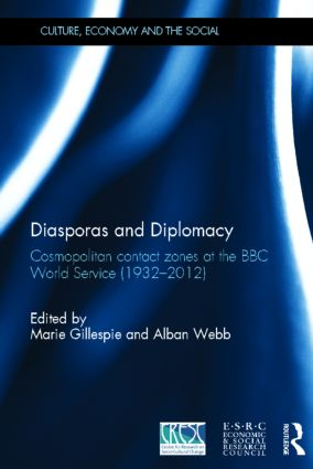 Diasporas and Diplomacy: Cosmopolitan contact zones at the BBC World Service (1932–2012) (Hardback) book cover