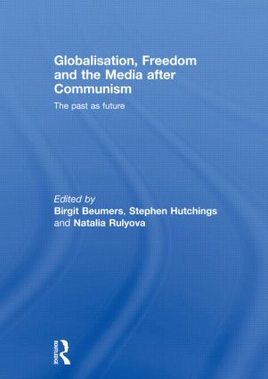 Globalisation, Freedom and the Media after Communism: The Past as Future (Paperback) book cover