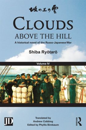 Clouds above the Hill: A Historical Novel of the Russo-Japanese War, Volume 4 (Hardback) book cover