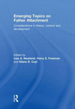 Emerging Topics on Father Attachment: Considerations in Theory, Context and Development (Paperback) book cover