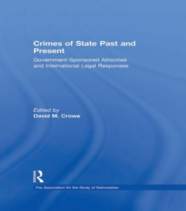 Crimes of State Past and Present: Government-Sponsored Atrocities and International Legal Responses (Paperback) book cover