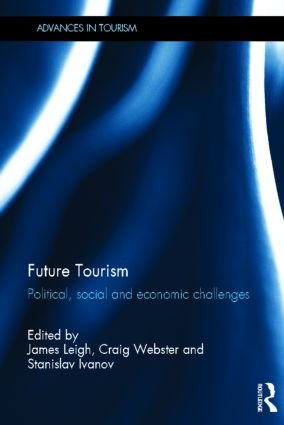 Future Tourism: Political, Social and Economic Challenges (Hardback) book cover