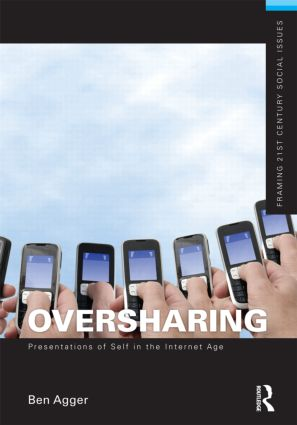 Oversharing: Presentations of Self in the Internet Age (Paperback) book cover