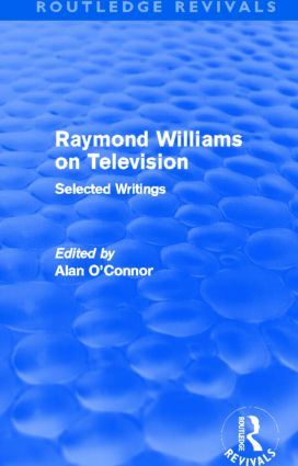 Raymond Williams on Television (Routledge Revivals): Selected Writings (Hardback) book cover