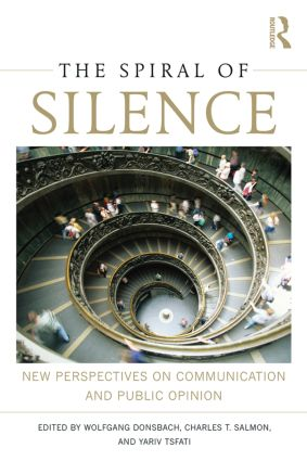 The Spiral of Silence: New Perspectives on Communication and Public Opinion, 1st Edition (Paperback) book cover
