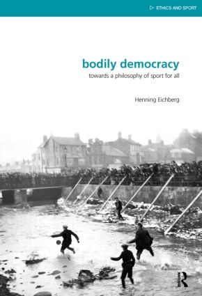 Bodily Democracy: Towards a Philosophy of Sport for All book cover