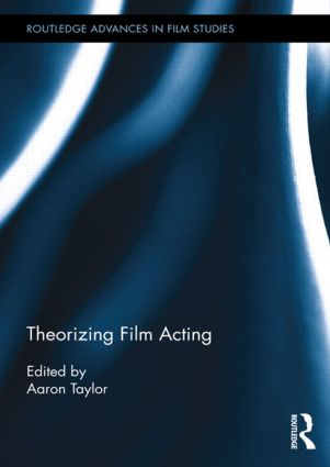 Theorizing Film Acting (Hardback) book cover