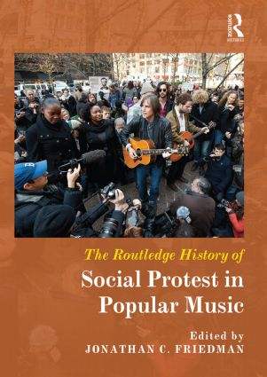 The Routledge History of Social Protest in Popular Music (Hardback) book cover
