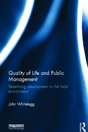 Quality of Life and Public Management: Redefining Development in the Local Environment (Hardback) book cover