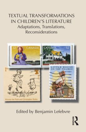 Textual Transformations in Children's Literature: Adaptations, Translations, Reconsiderations (Hardback) book cover
