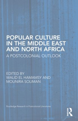 Popular Culture in the Middle East and North Africa: A Postcolonial Outlook (Hardback) book cover