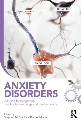 Anxiety Disorders: A Guide for Integrating Psychopharmacology and Psychotherapy book cover