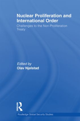 Nuclear Proliferation and International Order: Challenges to the Non-Proliferation Treaty (Paperback) book cover
