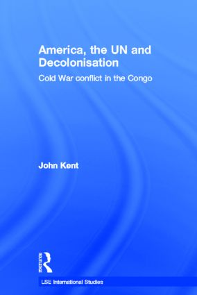 America, the UN and Decolonisation: Cold War Conflict in the Congo (Paperback) book cover
