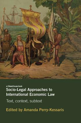 Socio-Legal Approaches to International Economic Law: Text, Context, Subtext (Hardback) book cover
