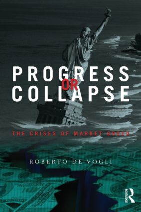 Progress or Collapse: The Crises of Market Greed, 1st Edition (Paperback) book cover