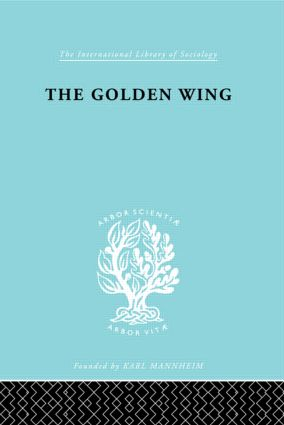 The Golden Wing: A Sociological Study of Chinese Familism (Paperback) book cover