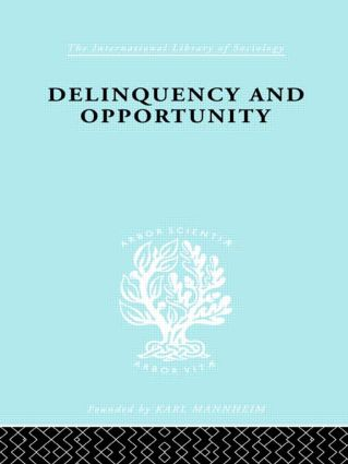 Delinquency and Opportunity: A Study of Delinquent Gangs (Paperback) book cover