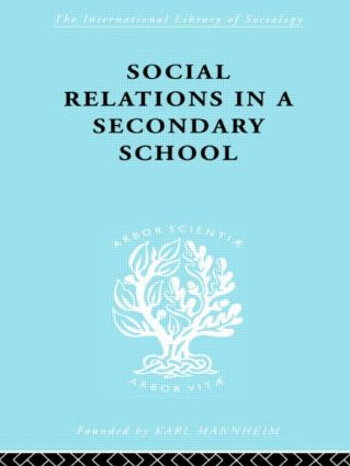 Social Relations in a Secondary School: 1st Edition (Paperback) book cover