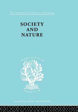 Society and Nature: A Sociological Inquiry (Paperback) book cover