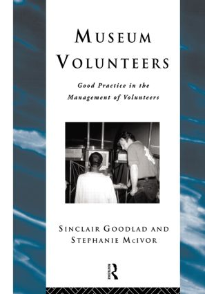 Museum Volunteers: Good Practice in the Management of Volunteers, 1st Edition (Paperback) book cover