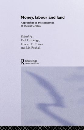 Money, Labour and Land: Approaches to the economics of ancient Greece (Paperback) book cover