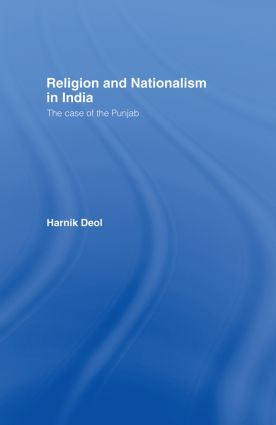 Religion and Nationalism in India: The Case of the Punjab, 1st Edition (Paperback) book cover