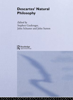 Descartes' Natural Philosophy: 1st Edition (Paperback) book cover
