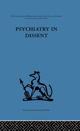 Psychiatry in Dissent: Controversial issues in thought and practice second edition, 1st Edition (Paperback) book cover