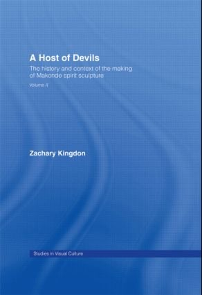 A Host of Devils: The History and Context of the Making of Makonde Spirit Sculpture, 1st Edition (Paperback) book cover