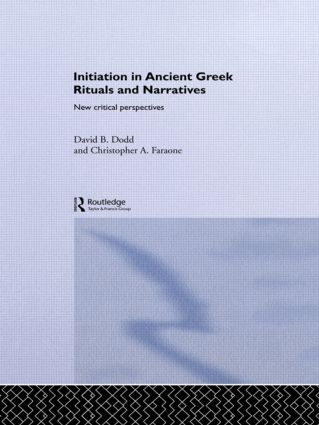 Initiation in Ancient Greek Rituals and Narratives: New Critical Perspectives (Paperback) book cover